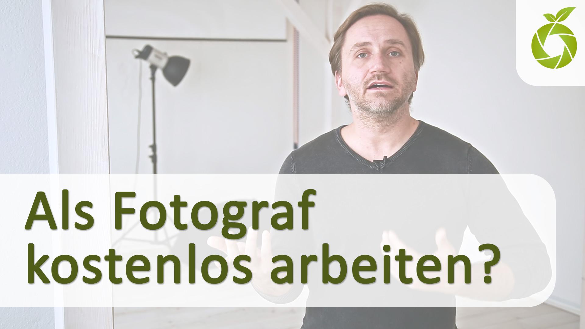 Als Fotograf kostenlos arbeiten