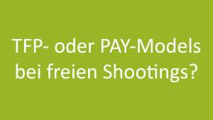 TFP- oder Pay-Models bei freien Shootings?