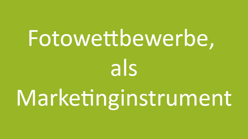 Fotowettbewerbe als Marketinginstrument