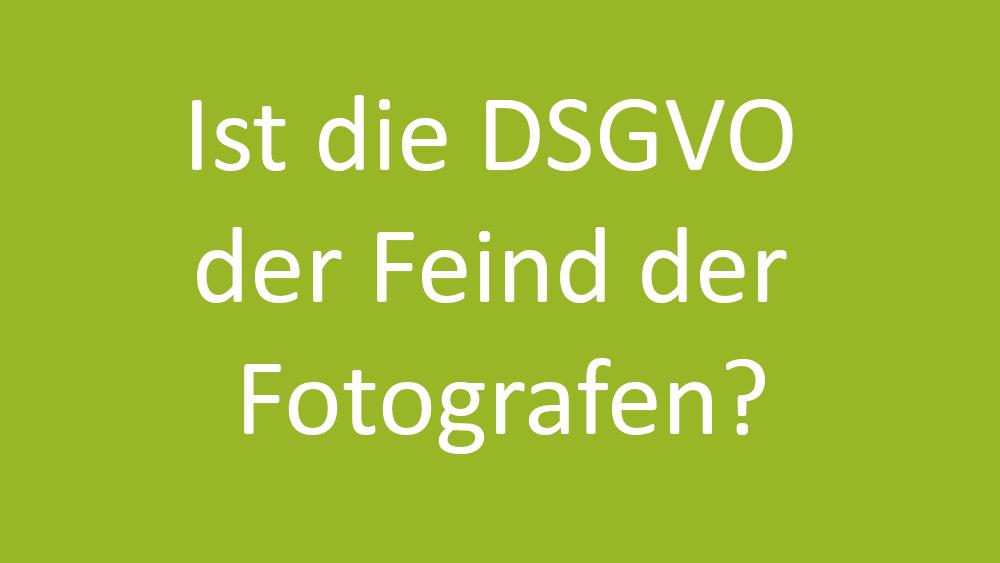 DSGVO Fotografen Fotografie