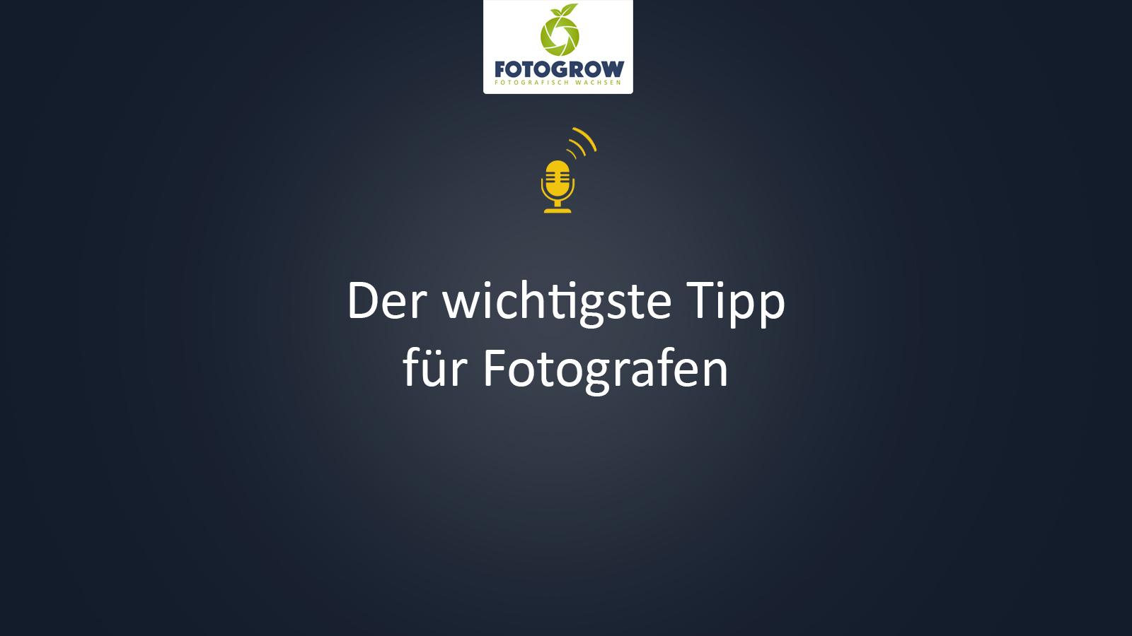 Der wichtigste Tipp für Fotografen